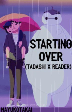 Starting Over (Tadashi x Reader) by edibleflames