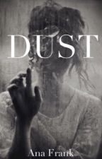 Dust by angrychinchillanoise