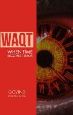 Waqt-when time becomes terror द्वारा govindprakash