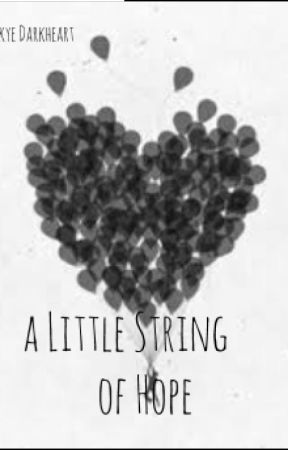 A Little String of Hope by DarkheartSisters