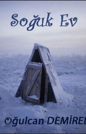 Soğuk Ev by FreeHugs90