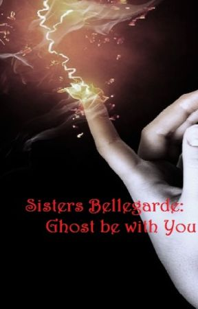Sisters Bellegarde: Ghost be with You by SciFiCafe