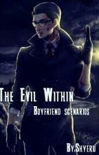 The Evil Within Boyfriend Scenarios by Shyerue