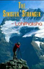 The sinister stranger by lohithaksha