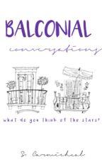 Balconial Conversations by exoticfinn