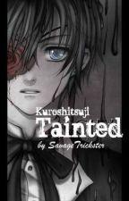 Tainted   Kuroshitsuji  ✔️ by SavageTrickster