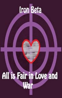 Iron Beta: All is Fair in Love and War cover