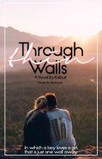 Through Thin Walls by Kaiburr