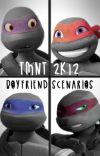 TMNT 2k12 - Boyfriend Scenarios cover