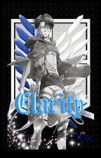 Clarity (Levi x Reader) by 5th_Kira