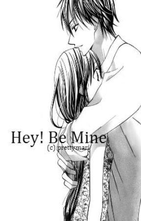 Hey! BE MINE {Fin} by prettymari