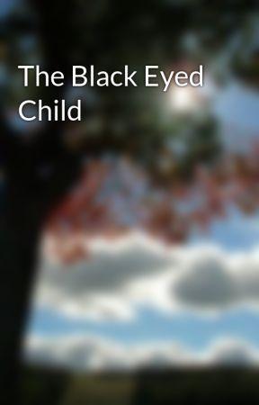 The Black Eyed Child by slimeyfranks