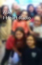 Ask I-Heart-Radio by I-Heart-Radio