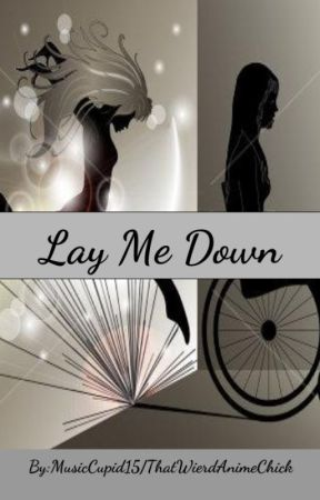 Lay Me Down by MusicCupid15