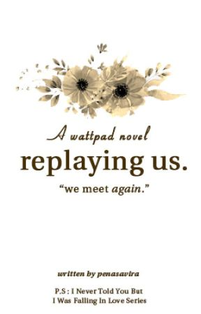 Replaying Us by penasavira