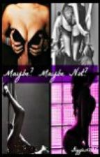Maybe? Maybe Not? (One Direction Fanfiction) by giggles1295