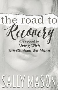 "Road To Recovery (A ""Living With The Choices We Make"" Sequel) ✔️ cover"