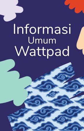 Informasi Umum Wattpad by AmbassadorsID
