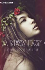 •A New Day• (TWD Fanfiction) by lauraaabbsx