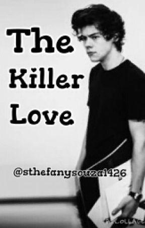 The Killer Love by sthefanysouza1426
