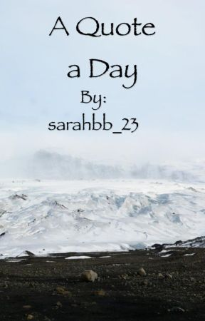 A Quote a Day by sarahbb_23