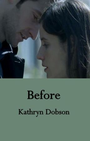 Before by KathrynRuthD
