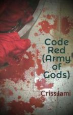 Code Red (Army of Gods) by CrissJami