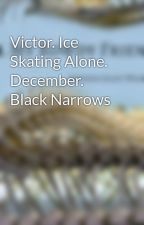 Victor. Ice Skating Alone. December. Black Narrows by ScottWhitaker