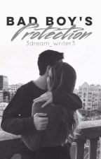 Bad Boy's Protection (Protector #1) by 3dream_writer3