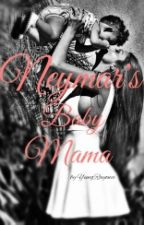Neymar's Baby Mama (Neymar Jr Fan Fiction) by RayonceCarter