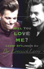 Will You Love Me? Larry Stylinson AU (Completed) by icanbewildsometimes
