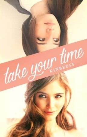 Take Your Time by kinbee34