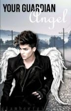 Your Guardian Angel (Sequel to Underneath: An Adam Lambert Fan-Fiction) by glambertgirl1011