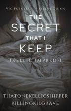 The Secret That I Keep    Kellic (mpreg) ✔ by killingkilgrave