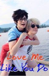 Love Me Like You Do (JohnDave) by CheekyGeeky-