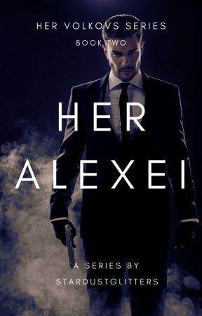 HER ALEXEI (Her Volkovs Book 2) by stardustglitters