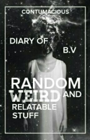 Diary of B.V    Life & Random Things [ON HOLD] by lunafeii