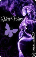 Spirit Wars by dream_catcher15