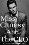 Miss Clumsy and the CEO (UNDERGOING EDITING) cover