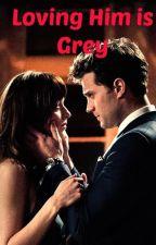 Loving Him is Grey (50 shades fanfic-PG-13) by MaddiMellark