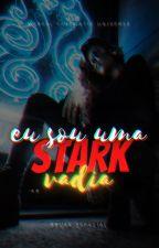 Eu sou uma Stark, Vadia! by bruxa_espacial