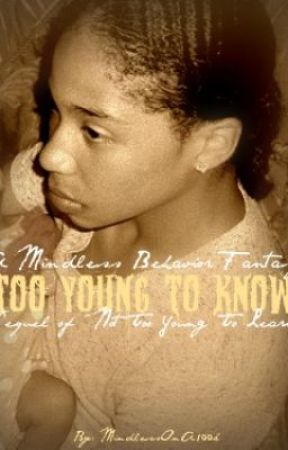 A Mindless Behavior Fantasy: Too Young To Know ~Sequel~ by MindlessOnA100k