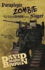 Paraplegic Zombie Slayer by LostDMBFiles