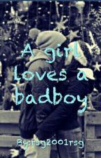 A girl loves a badboy by lara_xxoxxo