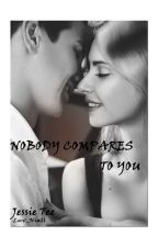 Nobody Compares To You (Niall Horan) Watty Awards 2013 (Currently editing) by luv_niall