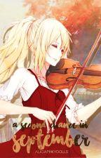 A 2nd Chance In September | Kousei x Kaori + Sequel FF by AliciaPinkyDollsFFx