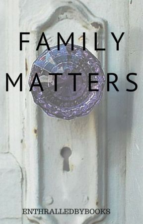 Family Matters by enchantedweird