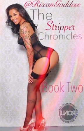 The Stripper Chronicles Book Two (Urban) by RixanGoddess