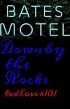 Down by the rocks (bates motel) by tvdlover101