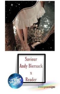 Saviour { Andy Biersack X Reader} cover
